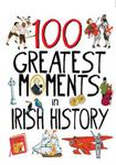 Picture of 100 Greatest Moments in Irish History