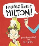 Picture of Hold That Thought Milton!