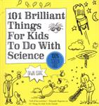 Picture of 101 Brilliant Things For Kids To Do With Science
