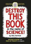 Picture of Destroy This Book In The Name Of Science