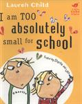 Picture of I Am Too Absolutely Small for School