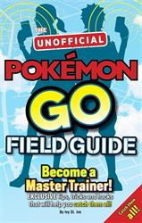 Picture of Pokémon Go The Unofficial Field Guide