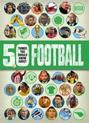 Picture of 50 Things You Should Know About Football