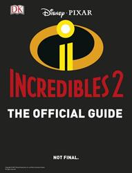 Picture of Disney Pixar The Incredibles 2 The Official Guide