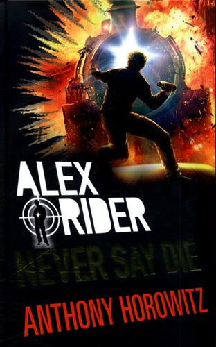 Picture of Alex Rider Book 10 Never Say Die