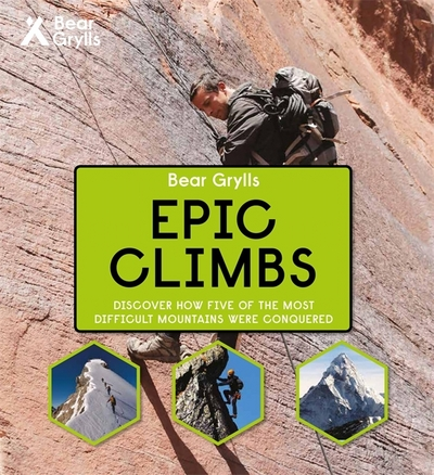 Picture of Bear Grylls Epic Adventures Series Epic Climbs