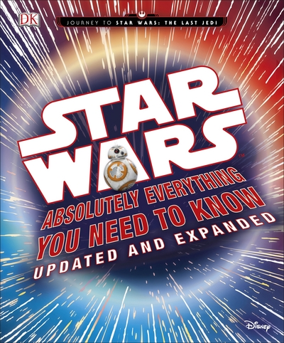 Picture of Star Wars Absolutely Everything You Need to Know Updated Ed